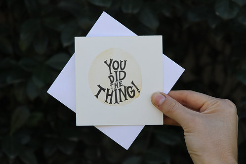 """""""You Did The Thing!"""" Small Square Greeting Card"""