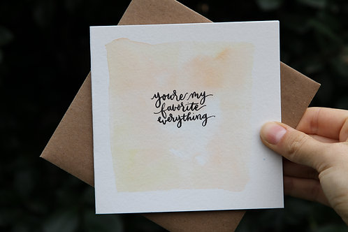 """""""You're My Favorite Everything"""" Square Greeting Card"""