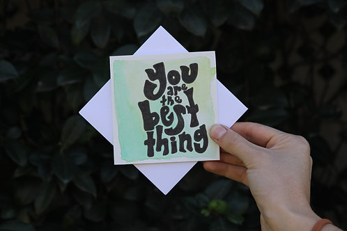"""""""You Are The Best Thing"""" Small Square Greeting Card"""