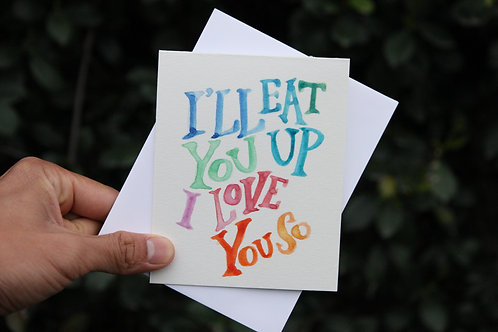 """I'll Eat You Up"" Greeting Card"