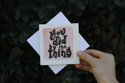 """""""You Did The Thing"""" Small Square Greeting Card"""