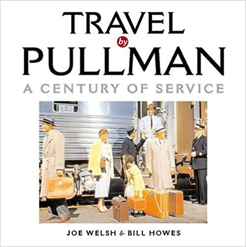 Travel by Pullman: A Century of Service