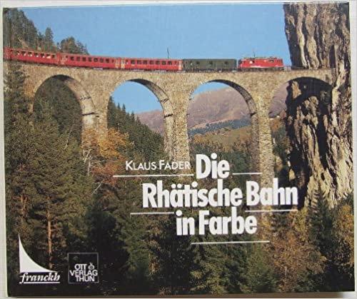 Die Rhätische Bahn in Farbe (German)