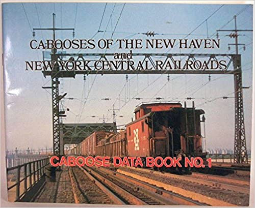 Cabooses of the New Haven & New York Central Railroads Paperback – January 1, 19