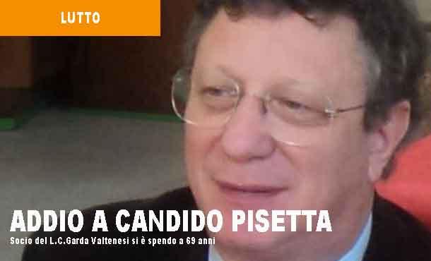22/4/2019 - ADDIO A CANDIDO PISETTA
