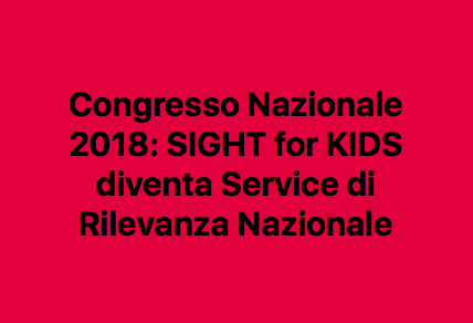27/05/18 - SIGHT FOR KIDS-Service di rilevanza Nazionale