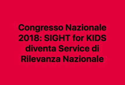 27/05/18 - SIGHT FOR KIDS-Service di rilevanza Nazionale