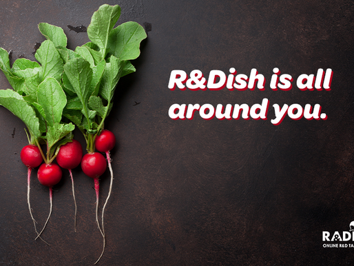 R&Dish is all around you.