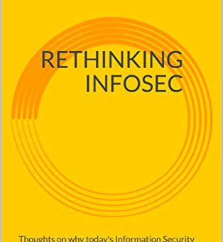Rethinking Infosec - A Review