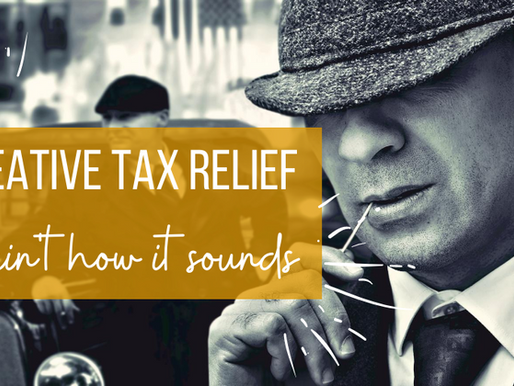 Creative Tax Relief: It ain't how it sounds