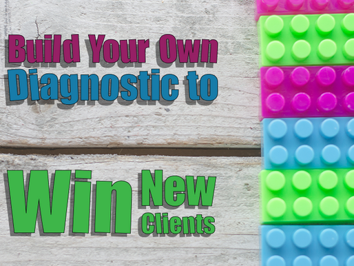 Build Your Own Diagnostic to Win New Clients