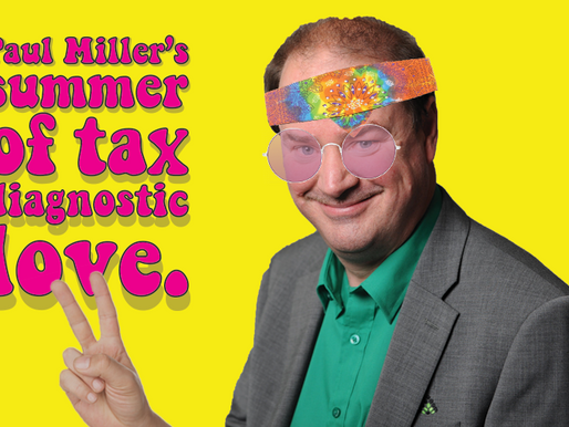 Paul Miller's summer of tax diagnostic love