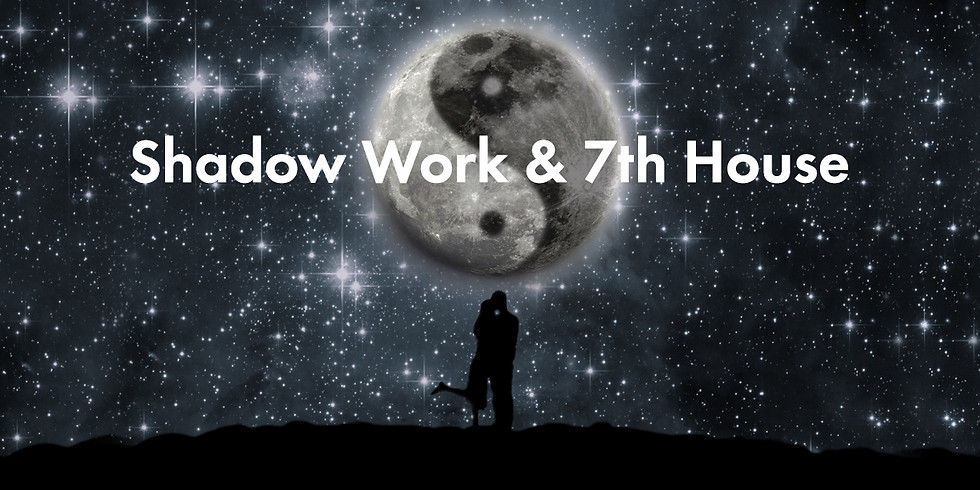 Shadow Work & Your 7th House
