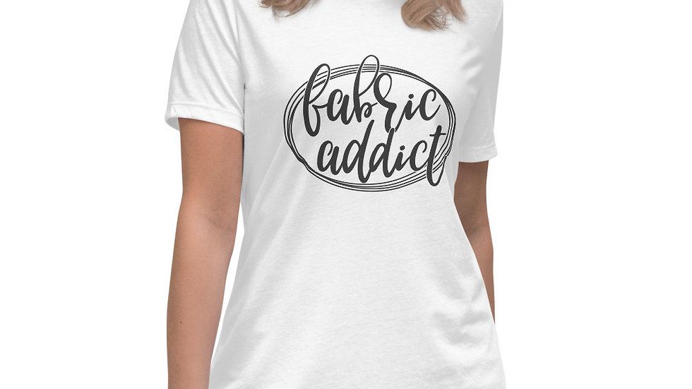 Fabric Addict, Funny Sewing Shirt,  Women's Relaxed T-Shirt