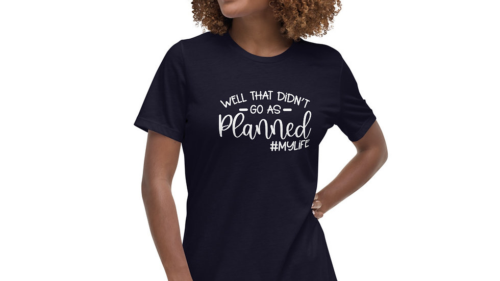 Funny Women's T-Shirt - That Didn't Go As Planned