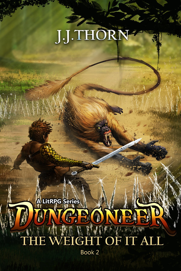 Dungeoneer The Weight Of It All, Book 2 by J.J. Thorn