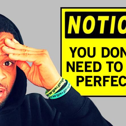 Make Progress NOT Perfection