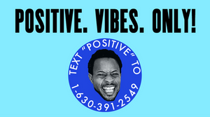 """TEXT """"POSITIVE"""" TO GET THESE POSITIVE VIBES!! 🤩🤩"""