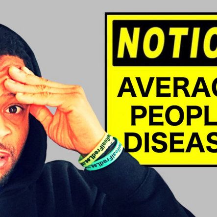 Don't Allow Average People to Infect You