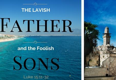 The Lavish Father and the Foolish Sons