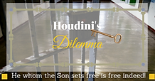 Houdini's Dilemma - Covenantwordmin.org
