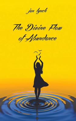 Divine Flow of Abundance by Jan Lynch
