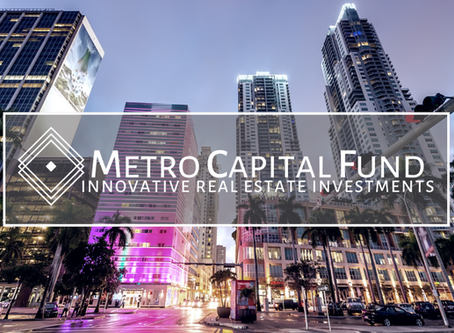 MetroCapital Fund - An Innovative Real Estate Investment Opportunity
