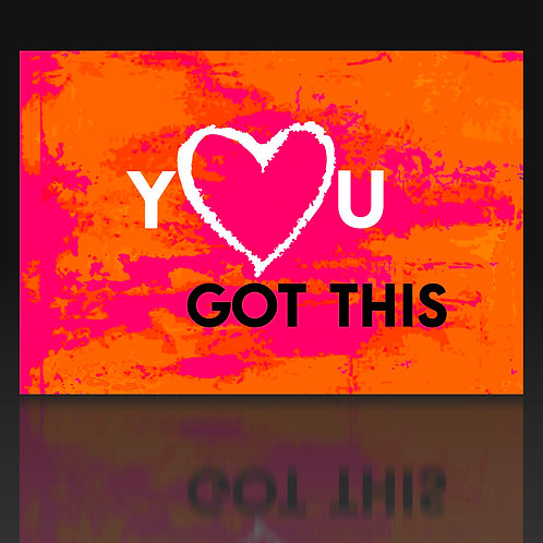 You got this - Lovecard