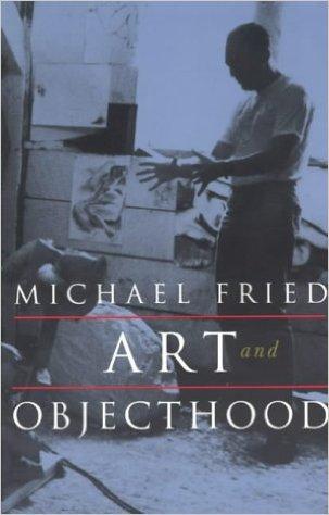 Art and Objecthood Michael Fried