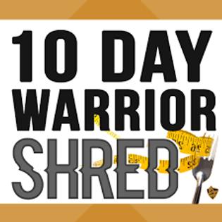 Warrior 10 Day Shred - Food Plan & Menu