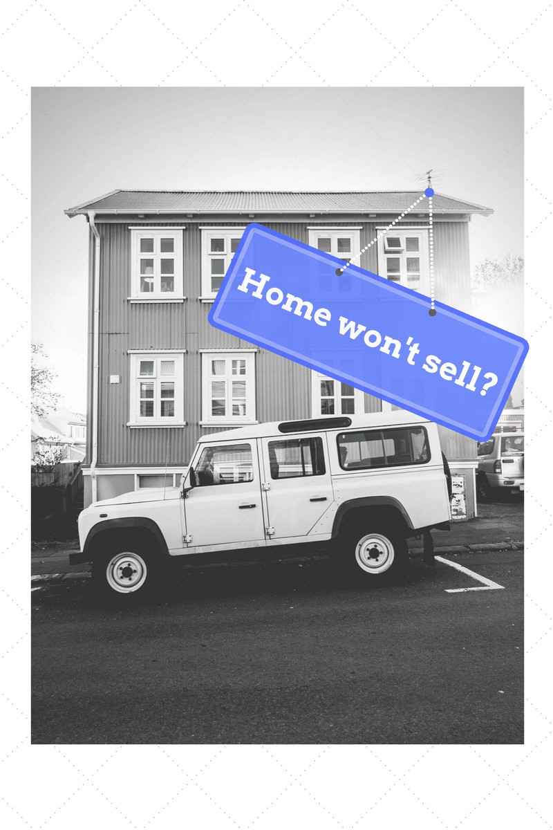 Home won't sell?