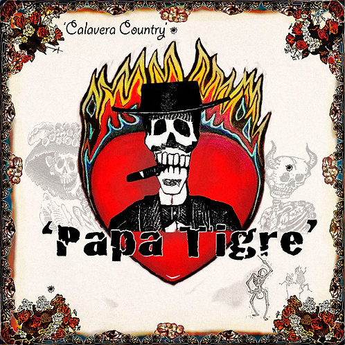 'Papa Tigre' CD - Calavera Country