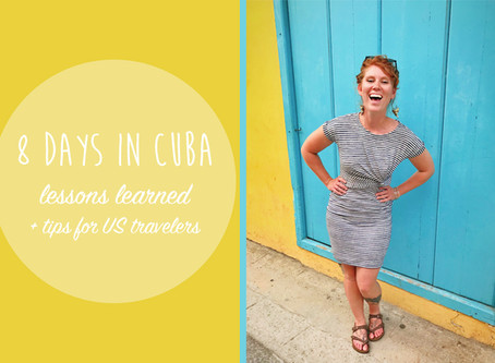 Visiting Cuba: Highlights & Lessons