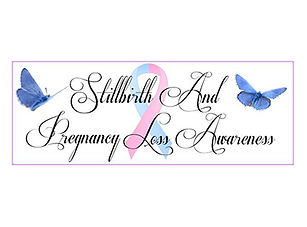 Stillbirth and Pregnancy Loss Awareness.