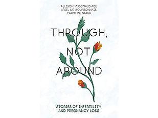 Through Not Around Stories of Infertilit