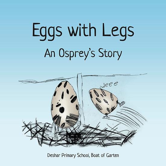 Eggs with Legs: An Osprey's story