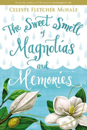 The Sweet Smell of Magnolias & Memories