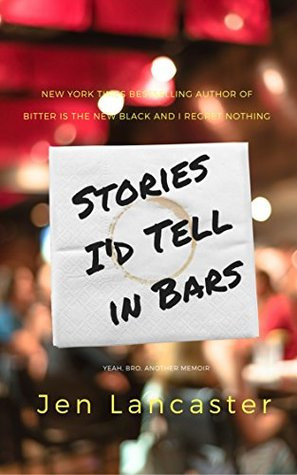 Stories I'd Tell In Bars