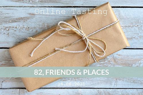 82, Friends & Places Online-Tasting