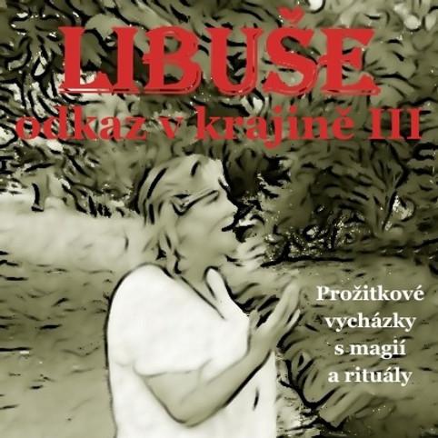 Libuše - odkaz v krajině - III