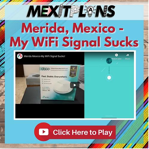Merida Mexico-My WiFi Signal Sucks!