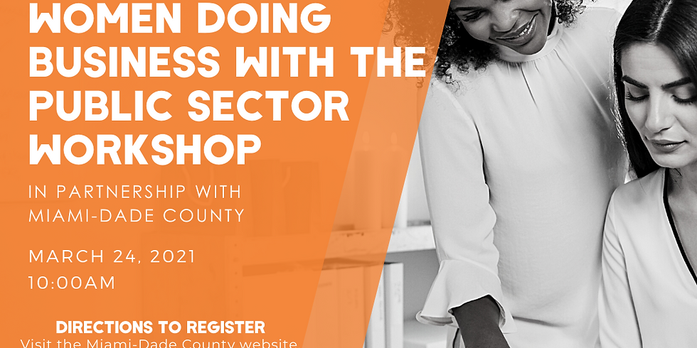 Women Doing Business with the Public Sector Workshop - Miami Dade County