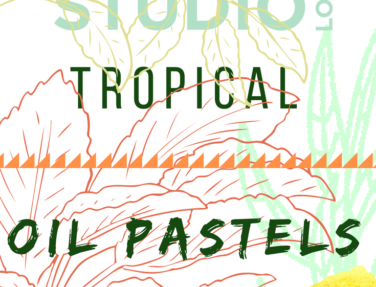 Tropical Oil Pastels Workshop