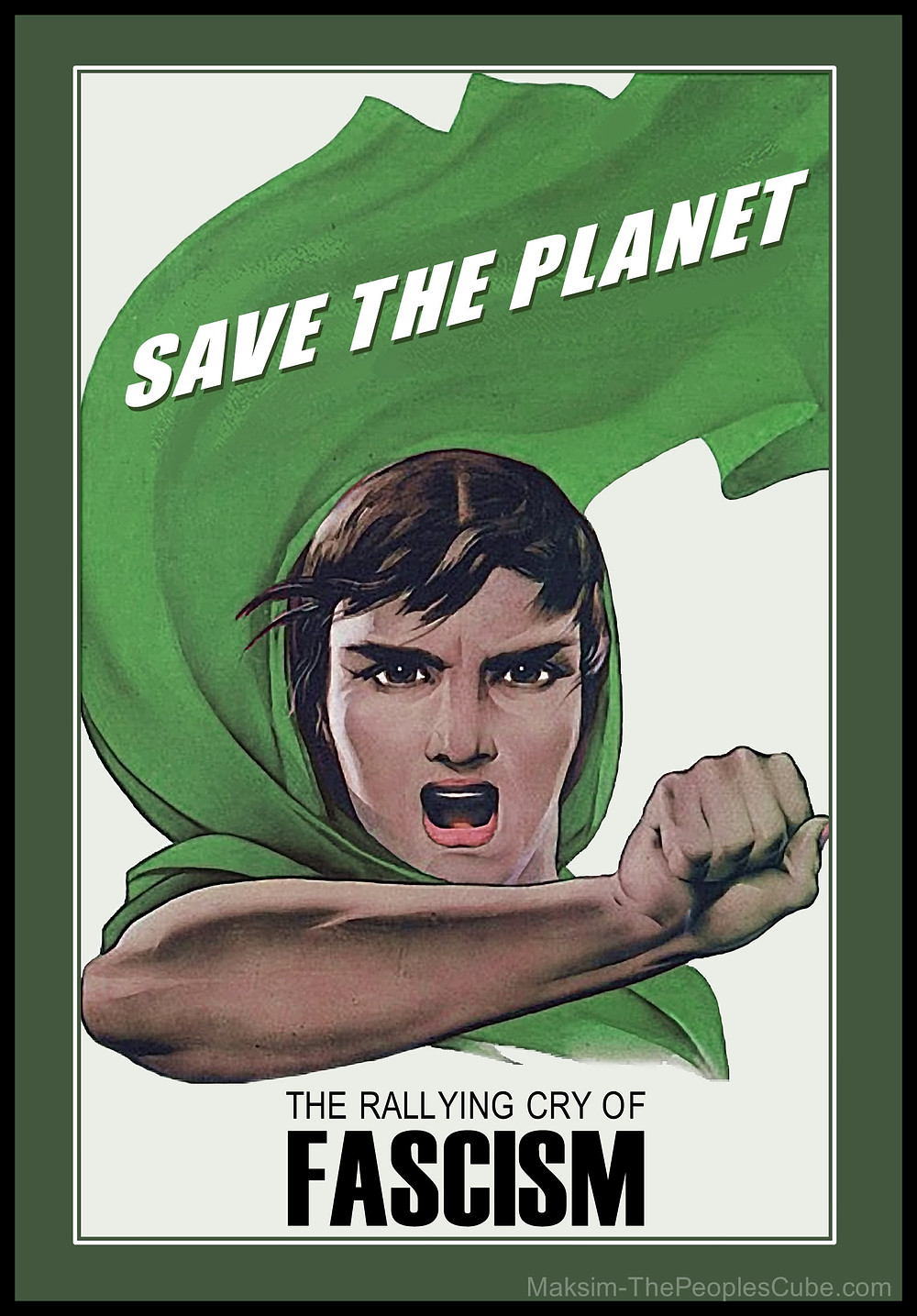 save the planet- the rallying cry of fascism