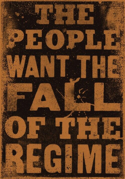 """""""The People Want the Fall of the Regime"""" by Jonathan Schubert"""