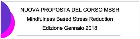 Nuovo Corso Mindfulness Based Stress Reduction       Gennaio 2018