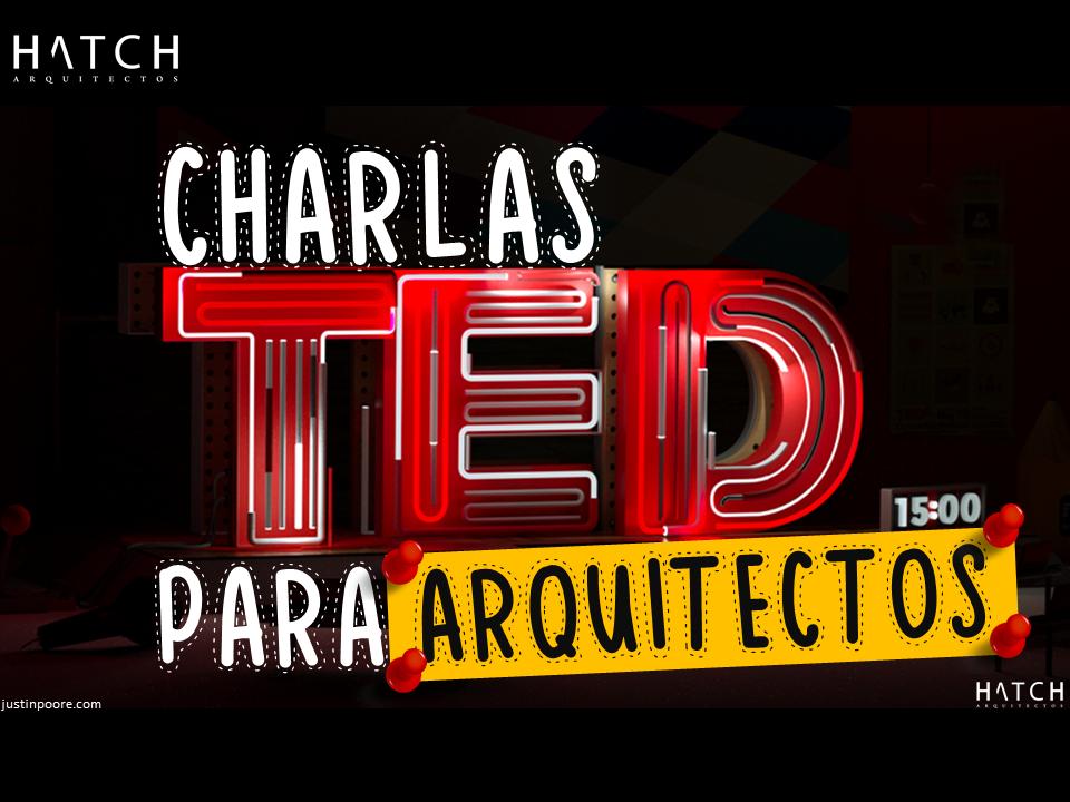 🎤Charlas TED PARA Arquitectos