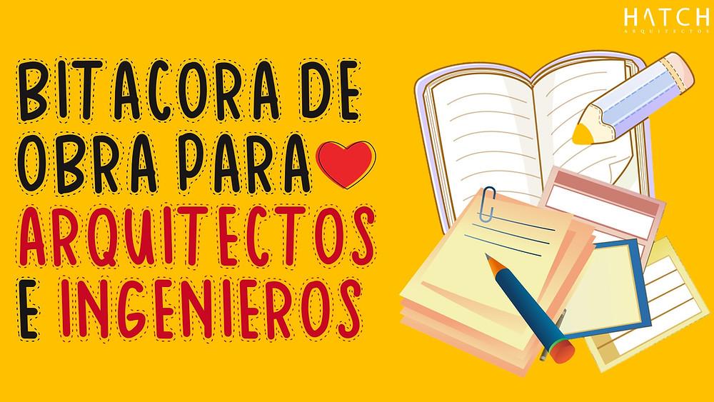 ¡DIARIO O BITÁCORA de OBRA para arquitectos e ingenieros!