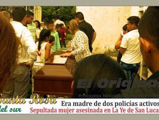 Mujer asesinada en La Ye de San Lucas, era madre de dos policías activos.