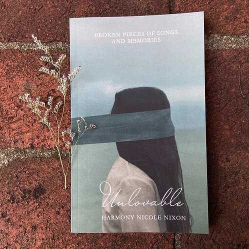 Unlovable: Broken Pieces of Songs and Memories